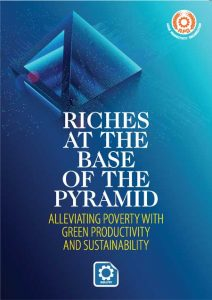 Riches at the Base of the Pyramid: Alleviating Poverty with Green Productivity and Sustainability